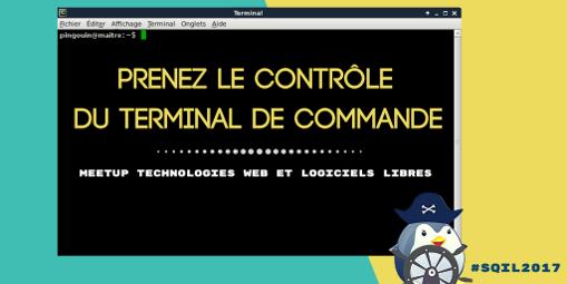 Prenez le contrôle du terminal de commande